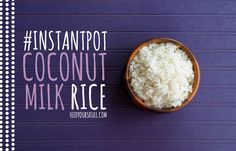 Instant Pot #Recipe // This coconut milk rice is so good your eyes will roll back in your head!
