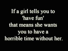 """not always true. but it does mean that they want you to at least stop at some point and say """"man i wish she were here"""" . Cute Quotes, Great Quotes, Quotes To Live By, Funny Quotes, Inspirational Quotes, Quirky Quotes, Random Quotes, Awesome Quotes, Veg Jokes"""