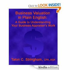 Business Valuation in Plain English: A Guide to Understanding Your Business Appraiser's Work by Talon Stringham. $1.16. 47 pages