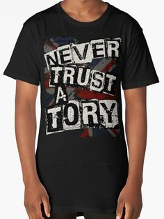 """NEVER TRUST A TORY"" Classic T-Shirts by Paparaw 