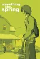 Something Like Spring by Jay Bell.  Estimated Reading Time: 491 minutes.