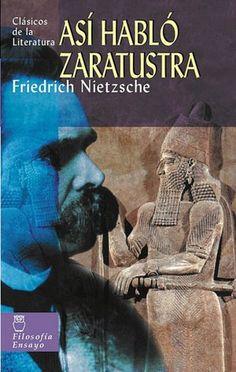 Así habló Zaratustra. Nietzsche, Friedrich. Friedrich Nietzsche, Gods Not Dead, Last Man, Good And Evil, Atheism, Nonfiction, Philosophy, Poetry, Reading