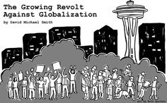 This article is about the protests against globalisation and why these protests are happening.