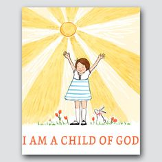 Sarah Jane Studios - I am a Child of God from Latter-Day Home