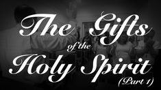 The Gifts of the Holy Spirit (Pt. 1) -  Keith Malcomson