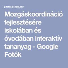 Mozgáskoordináció fejlesztésére iskolában és óvodában interaktív tananyag - Google Fotók Album, Google, Noel, Card Book
