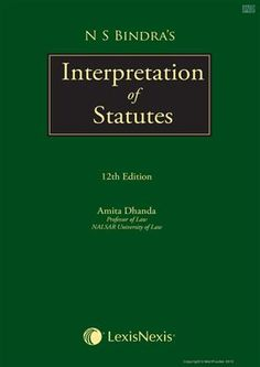 Key Highlights:-   • Thoroughly revised and comprehensive commentary on Interpretation of Statutes and principles governing it • Incorporates recent notable judicial decisions • The book has been cited by Courts in India and Sri Lanka • Contemporary issues are highlighted analyzing the implications of the recent SC rulings • It analyses significant decisions where courts have interpreted the statutes using the canons of interpretation.