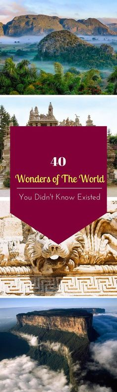 Here are 40 amazing wonders of the world that you probably didn't know even existed