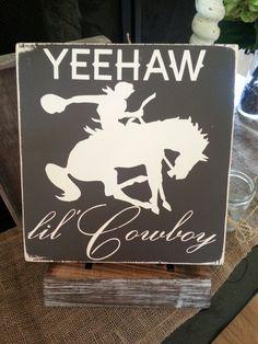 Yeehaw lil Cowboy sign by RusticFoxByCynthia on Etsy, $25.00
