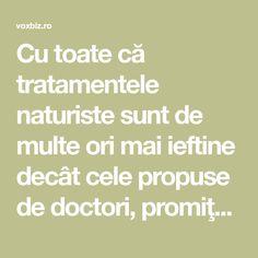 Cu toate că tratamentele naturiste sunt de multe ori mai ieftine decât cele propuse de doctori, promiţând că sunt 100% naturale, şi acestea au o serie de efecte