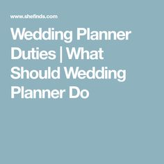 Wedding Planner Duties | What Should Wedding Planner Do