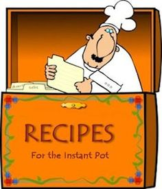 Instant Pot Recipes & Info: dessert, poultry, pork, beef, soup, pasta, side, and misc. recipes