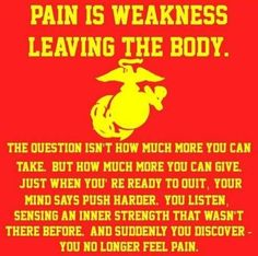 I've had a marine corps ad from a magazine with this quote ever since I was in grade cross county. this was my motto before I even knew I wanted to be in the military. Marine Corps Quotes, Usmc Quotes, Funny Quotes, Marine Mom Quotes, Quotes Quotes, Marine Tattoo, Boot Camp, Once A Marine, Marine Life