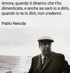 Pablo Neruda Poesie Fan Quotes, Girl Quotes, Words Quotes, Love Quotes For Boyfriend, Quotes For Him, Men Quotes Funny, Pablo Neruda, Famous Love Quotes, Short Poems