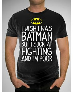 Wish Batman shirt