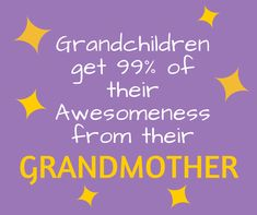 Funny Grandma Quote: Grandchildren get of their awesomeness from their grandmother! Grandkids Quotes, Quotes About Grandchildren, Cute Quotes, Best Quotes, Funny Quotes, Funny Grandma Quotes, Grandma Sayings, Qoutes, Cousin Quotes
