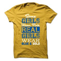 Some Girls Wear Pink Real Girls Wear Blue & Gold T-Shirt - tee sayings. Some Girls Wear Pink Real Girls Wear Blue & Gold T-Shirt, hollister hoodie,college sweatshirt. Bowling T Shirts, Skate T Shirts, Beach T Shirts, Fishing T Shirts, Tee Shirts, Hoodie Sweatshirts, Dress Shirts, Shirt Men, Guys Hoodies