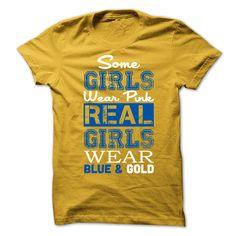 Some Girls Wear Pink Real Girls Wear Blue