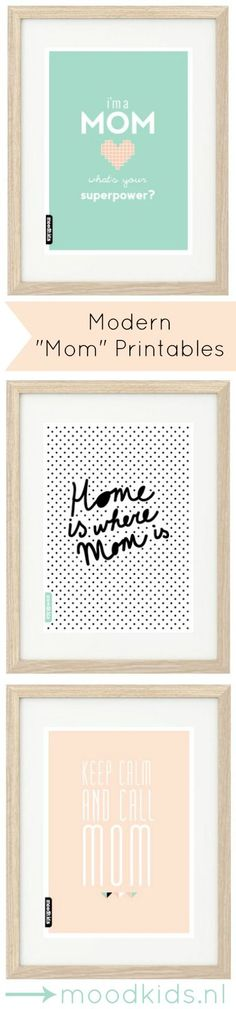Modern Mother's Day Free Printables. Frame and give to mom for fantastic Mother's Day gifts.