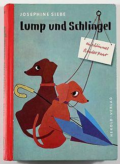 Lump und Schlingel, 1957 by Josephine Siebe, illustrated by Hans Deininger