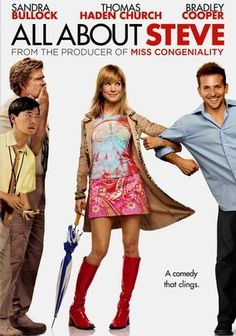 All About Steve (2009) - really weird movie....just sayin'
