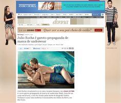 Julio Rocha - Campanha Mash 2013 http://zerohora.clicrbs.com.br/rs/vida-e-estilo/donna/noticia/2013/05/julio-rocha-e-garoto-propaganda-de-marca-de-underwear-4151037.html