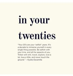 Your twenties are a test. Your thirties are where the magic happens. You live, you learn you grow.