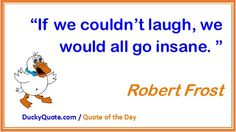 #quote #robertfrost #fun quotes