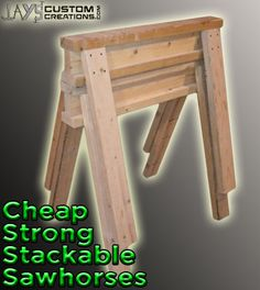 The EASIEST sawhorses. Strong and cheap too!