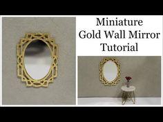 Miniature Gold Wall Mirror Tutorial - YouTube
