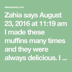 Zahia says August 23, 2016 at 11:19 am  I made these muffins many times and they were always delicious. I used 2 big bananas and did not put dates and they still worked really well. Sometimes I add the stevia if I do them for kids or people who really like sweet but for myself they are perfectly sweet just with the bananas. I do like to add some vanilla extract and sometimes a tiny amount of cinnamon. Once I added raisins because I had no walnuts and another time chocolate chips. As I said…