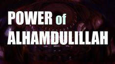 Power of Alhamdulillah, power of islam, power of Allah (S.T), come to goodness, abdul karim Power Of Prayer, Alhamdulillah, Islam, Prayers, Faith, Good Things, Reading, Muslim, Beans