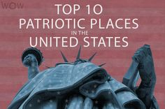 If you are in the mood for a patriotic vacation, we put together this list of the Top 10 Patriotic Places In The United States.