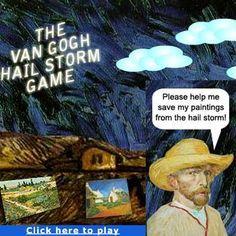 Van Gogh has been painting outdoors, when a hail storm rolls in - use his hat to catch the hail stones before they damage his paintings. The bigger the hail stone that you catch, the more points you score. http://www.artsology.com/van-gogh-hail-storm-game.php