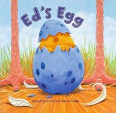 Ed's Egg by David Bedford.  A quick bedtime read for your children!  www.petiteliterary.com