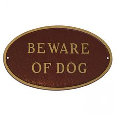"Oval ""Beware of Dog"" Sign - Lettered Plates and Signs - Home Accents - $40.95"