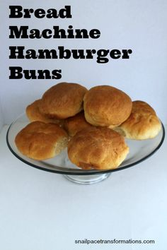 Bread machine hamburger buns, that the whole family will love.