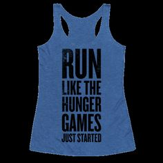 Run Like The Hunger Games Just Started Racerback