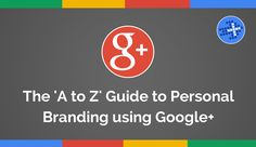 Personal Branding using Google , an A-Z Guide! by Martin Shervington #reputaciónonline #brandingpersonal #mediossociales