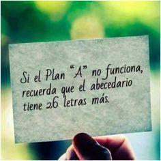 """Si el plan """"A"""" no funciona, recuerda que el abecedario tiene 26 letras más... #Citas #Frases @Candidman"""