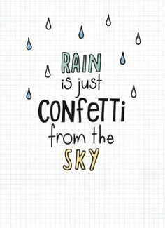 – rain-is-confetti-from-the-sky – – Regen ist Konfetti vom Himmel – Bullet Journal Quotes, Bullet Journal Ideas Pages, Bullet Journal Inspiration, Cute Quotes, Best Quotes, Funny Quotes, Sky Quotes, Girl Quotes, Qoutes