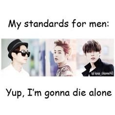 me basically exact duplicate of Kai or Luhan or Chanyeol or Jungkook or Jonghyun or Key or....................................................................................................................(contd)  so yea all in all FOREVER ALONE.....