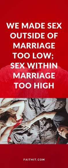 We Made Sex Outside of Marriage Too Low; Sex Within Marriage Too High Happy Marriage Tips, Covenant Marriage, Marriage Scripture, Intimacy In Marriage, Biblical Marriage, Marriage Humor, Marriage Relationship, Marriage Advice, Relationships