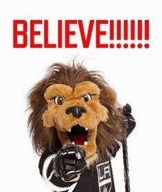 I believe in the la kings!