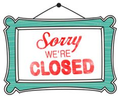 Vino S Picasso Sorry We Are Closed Closed Signs Retail Quotes
