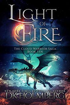 Light of Fire (The Cloud Warrior Saga Book 10) by [Holmberg, D.K.]