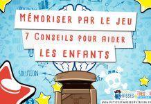 Mémoriser par le jeu : 7 Conseils pour aider les enfants