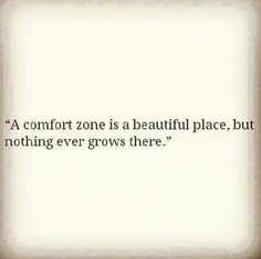 A comfort zone is a beautiful place...