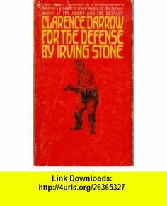 CLARENCE DARROW FOR THE DEFENSE, A Bantam Biography Authorized Abridgment Irving Stone ,   ,  , ASIN: B000K1ZBHQ , tutorials , pdf , ebook , torrent , downloads , rapidshare , filesonic , hotfile , megaupload , fileserve