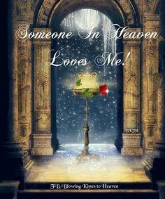 Someone in heaven Love's me